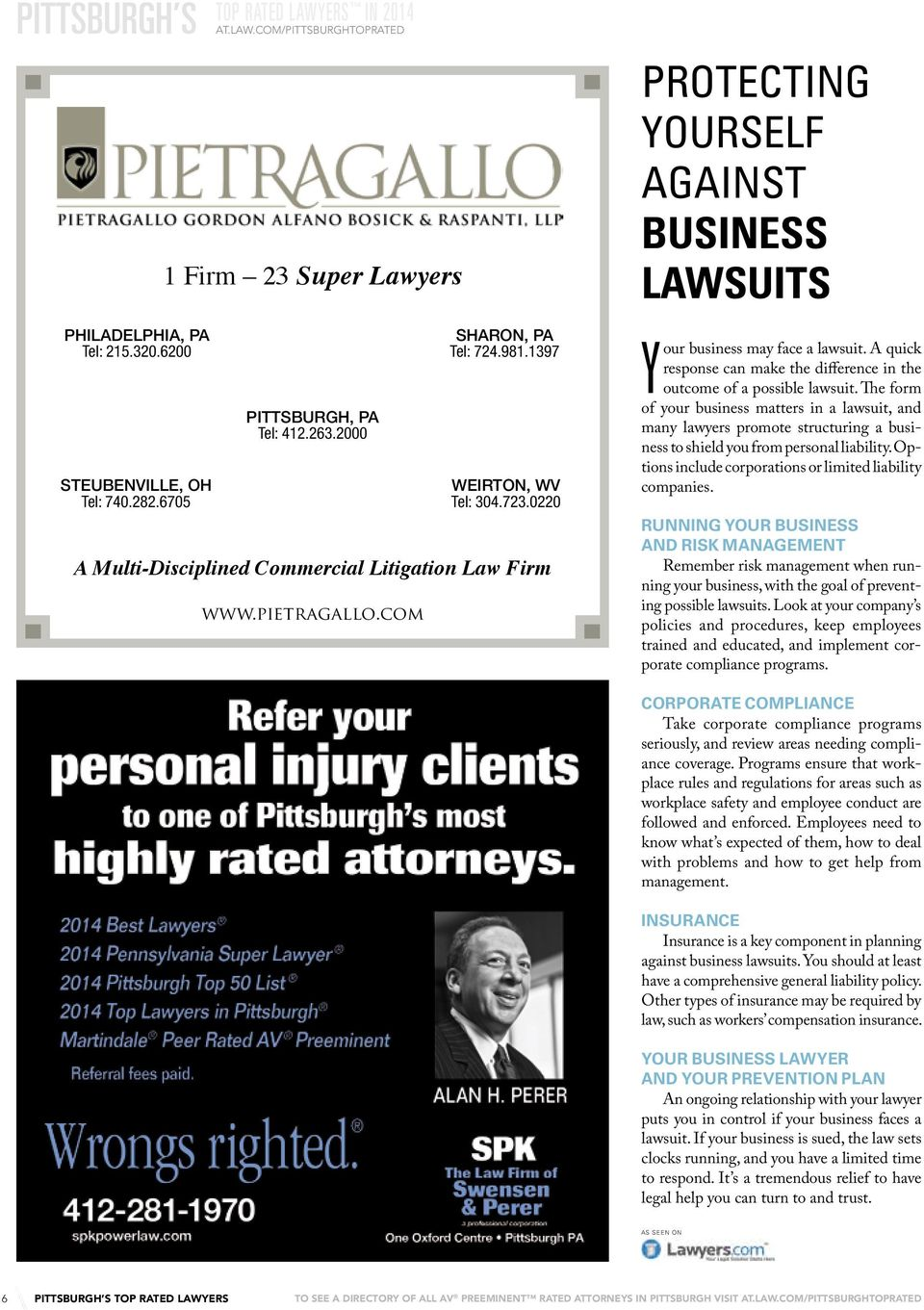 0220 A Multi-Disciplined Commercial Litigation Law Firm www.pietragallo.com protecting Yourself against business lawsuits your business may face a lawsuit.