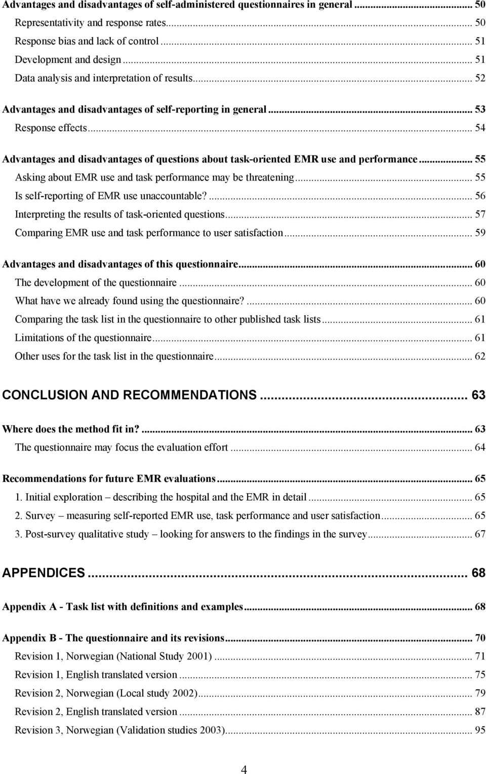 .. 54 Advantages and disadvantages of questions about task-oriented EMR use and performance... 55 Asking about EMR use and task performance may be threatening.