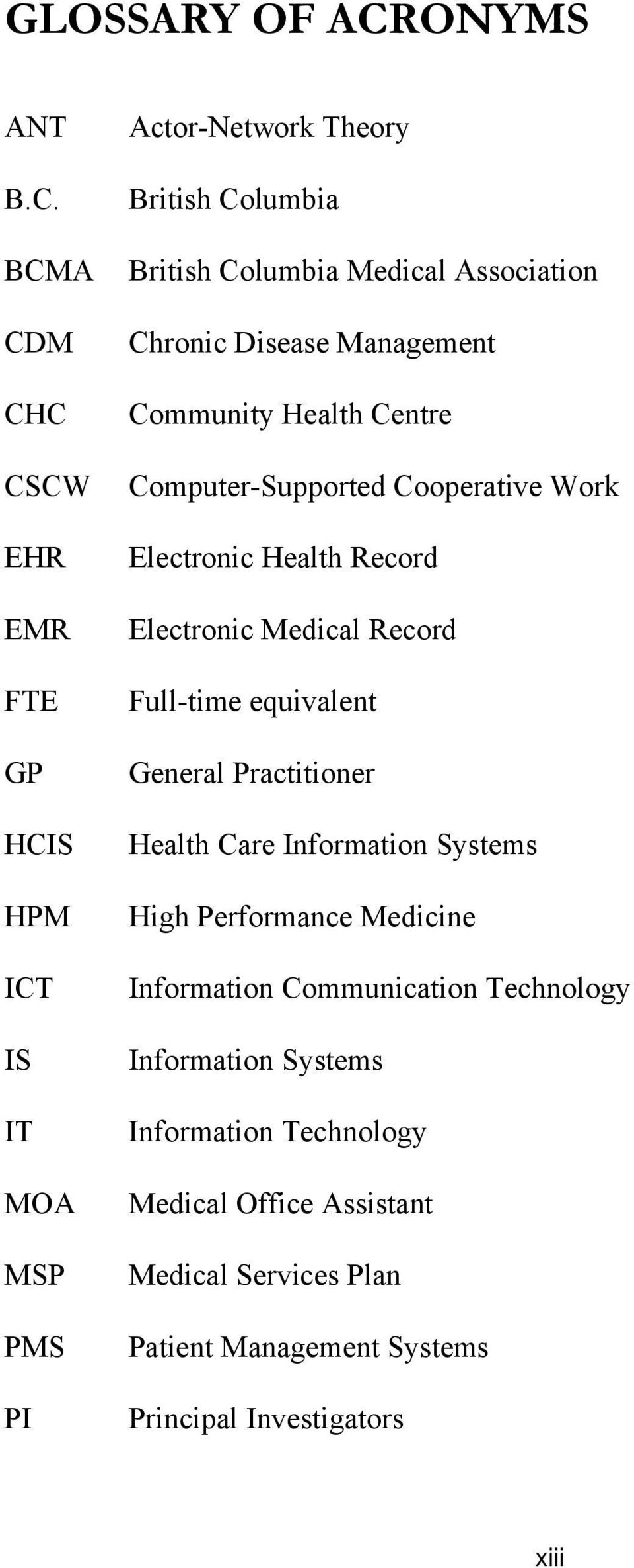 BCMA CDM CHC CSCW EHR EMR FTE GP HCIS HPM ICT IS IT MOA MSP PMS PI Actor-Network Theory British Columbia British Columbia Medical Association