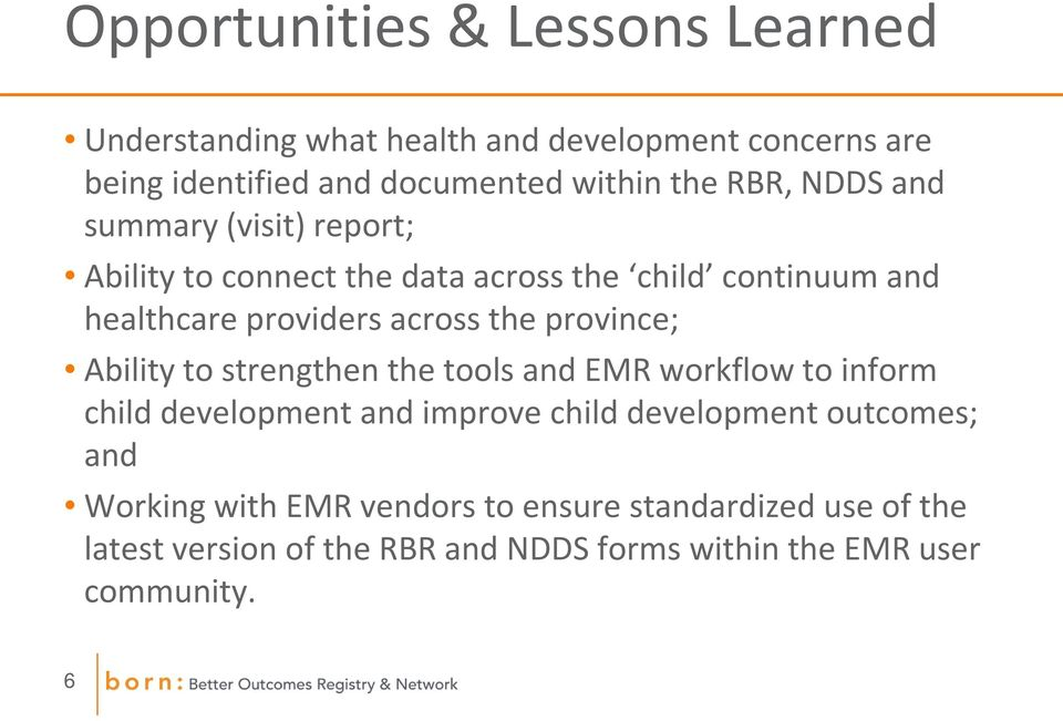province; Ability to strengthen the tools and EMR workflow to inform child development and improve child development outcomes; and