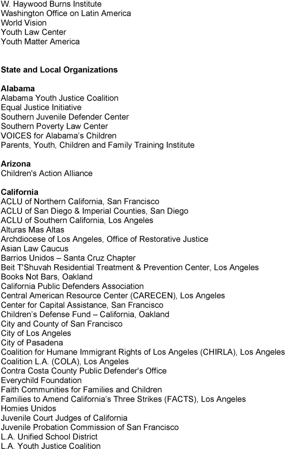 California ACLU of Northern California, San Francisco ACLU of San Diego & Imperial Counties, San Diego ACLU of Southern California, Los Angeles Alturas Mas Altas Archdiocese of Los Angeles, Office of