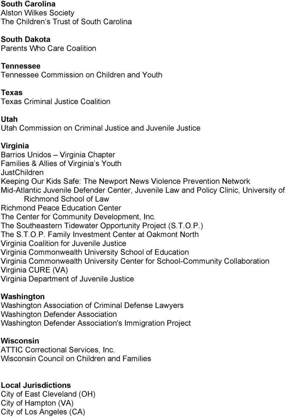 News Violence Prevention Network Mid-Atlantic Juvenile Defender Center, Juvenile Law and Policy Clinic, University of Richmond School of Law Richmond Peace Education Center The Center for Community