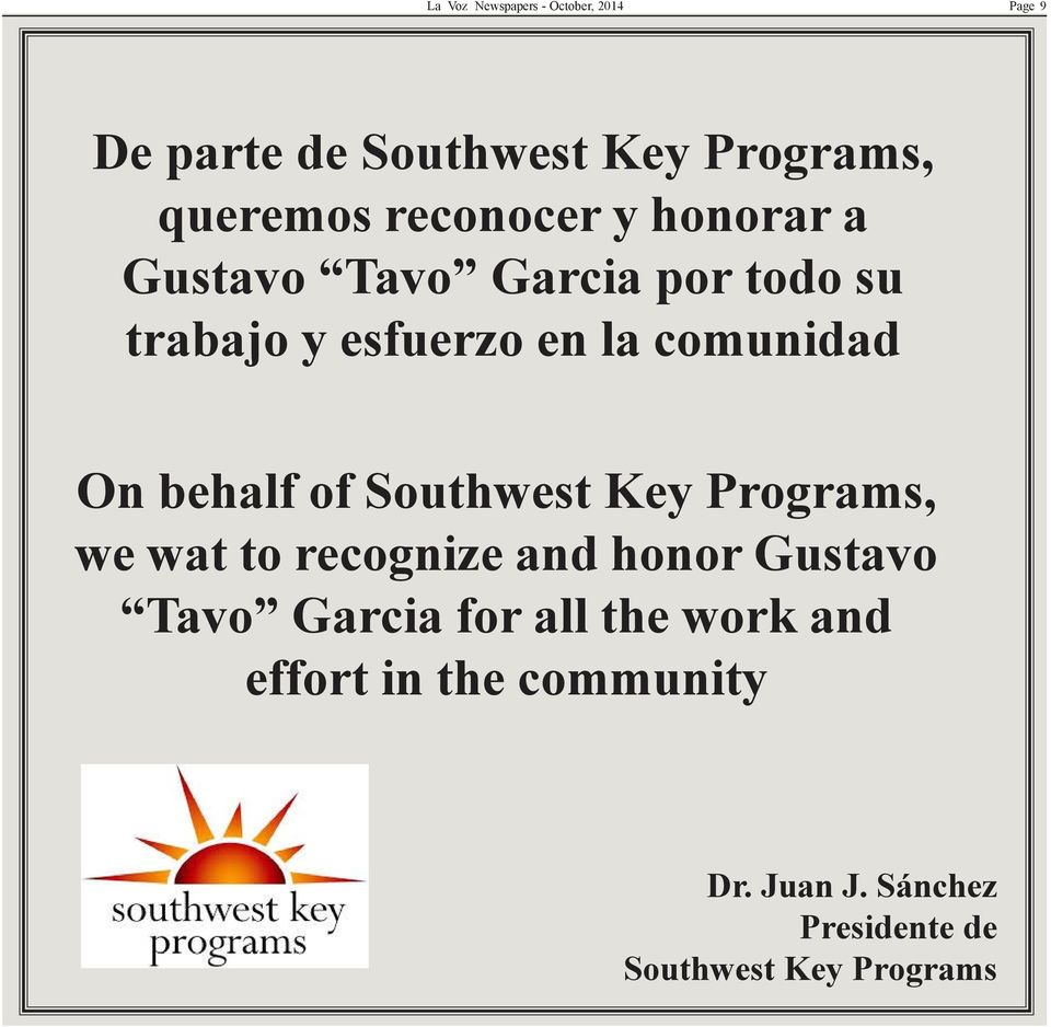 On behalf of Southwest Key Programs, we wat to recognize and honor Gustavo Tavo Garcia for