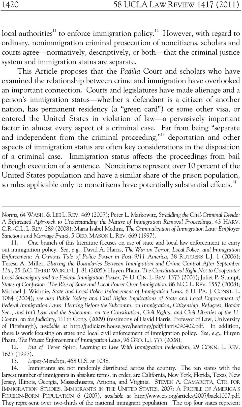 status are separate. This Article proposes that the Padilla Court and scholars who have examined the relationship between crime and immigration have overlooked an important connection.