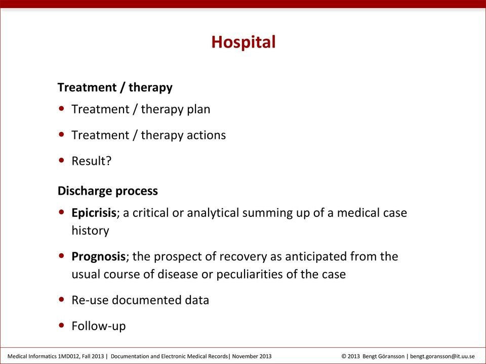 Discharge process Epicrisis; a critical or analytical summing up of a medical