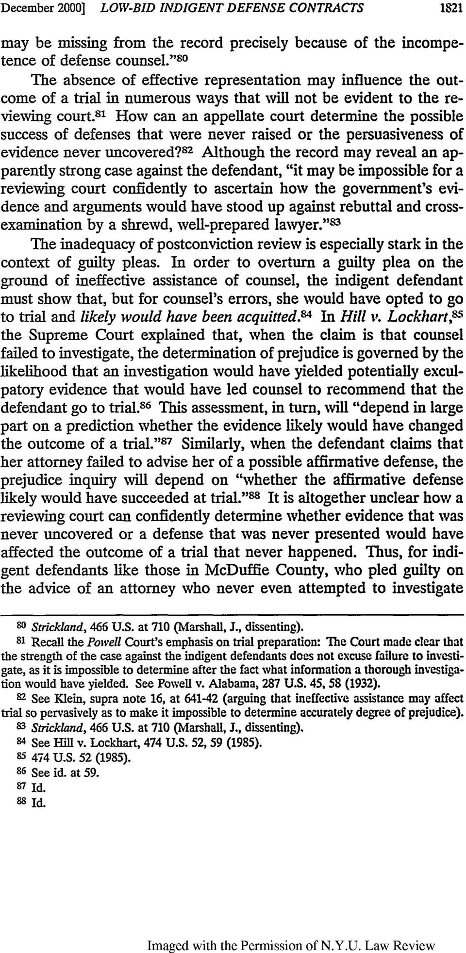 81 How can an appellate court determine the possible success of defenses that were never raised or the persuasiveness of evidence never uncovered?