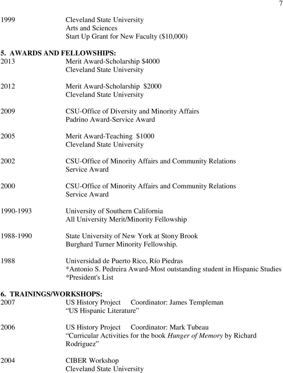 $1000 2002 CSU-Office of Minority Affairs and Community Relations Service Award 2000 CSU-Office of Minority Affairs and Community Relations Service Award 1990-1993 University of Southern California