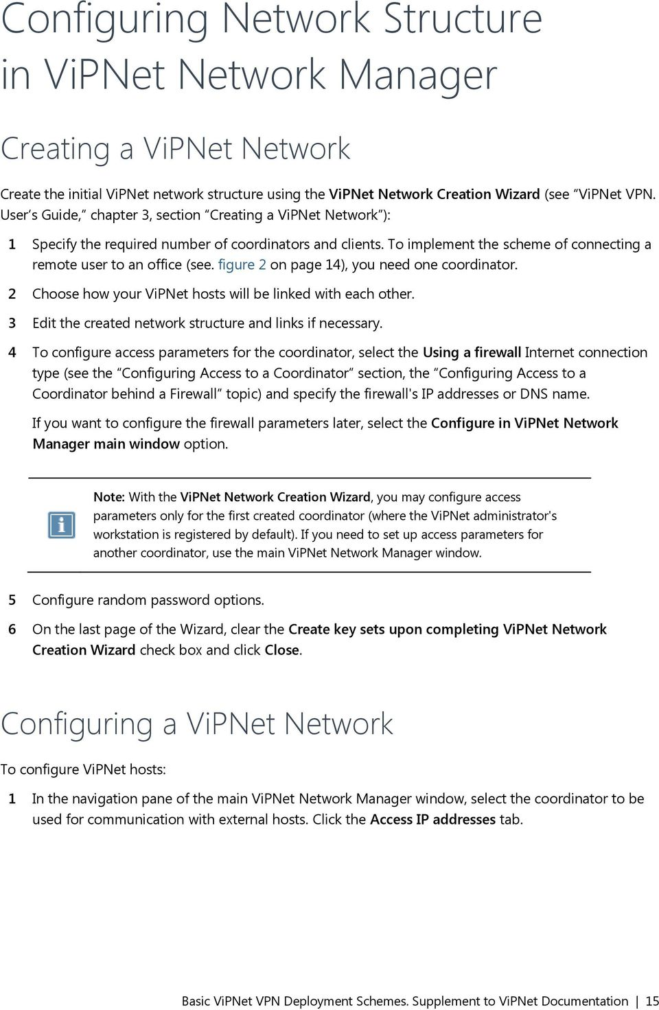 figure 2 on page 14), you need one coordinator. 2 Choose how your ViPNet hosts will be linked with each other. 3 Edit the created network structure and links if necessary.