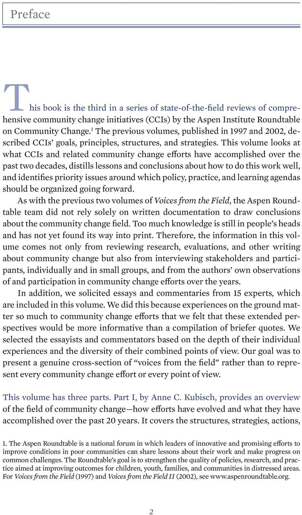 This volume looks at what CCIs and related community change efforts have accomplished over the past two decades, distills lessons and conclusions about how to do this work well, and identifies