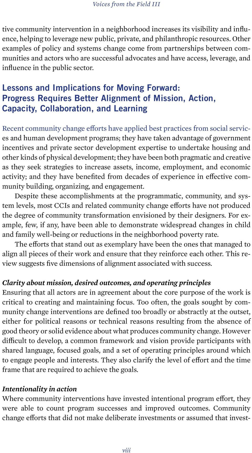 Lessons and Implications for Moving Forward: Progress Requires Better Alignment of Mission, Action, Capacity, Collaboration, and Learning Recent community change efforts have applied best practices