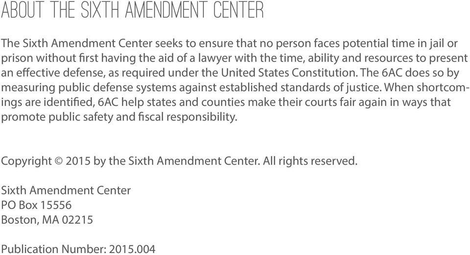 The 6AC does so by measuring public defense systems against established standards of justice.