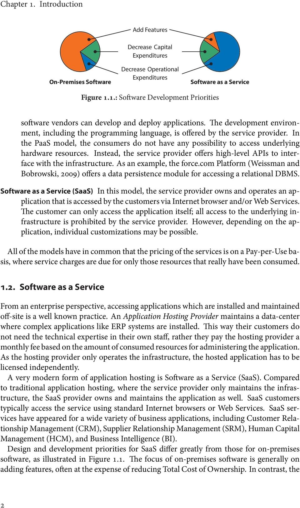 Instead, the service provider offers high-level APIs to interface with the infrastructure. As an example, the force.