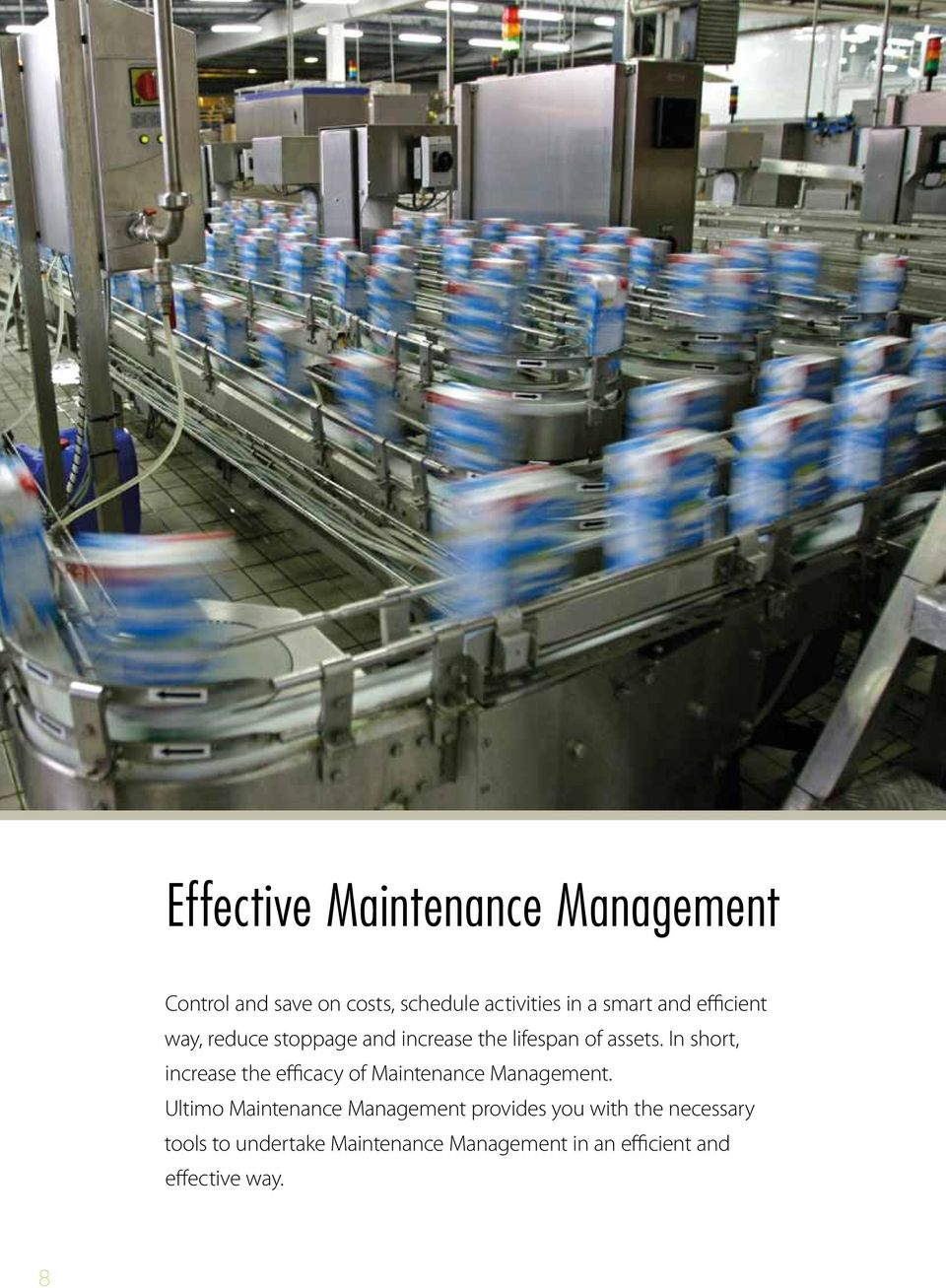 In short, increase the efficacy of Maintenance Management.