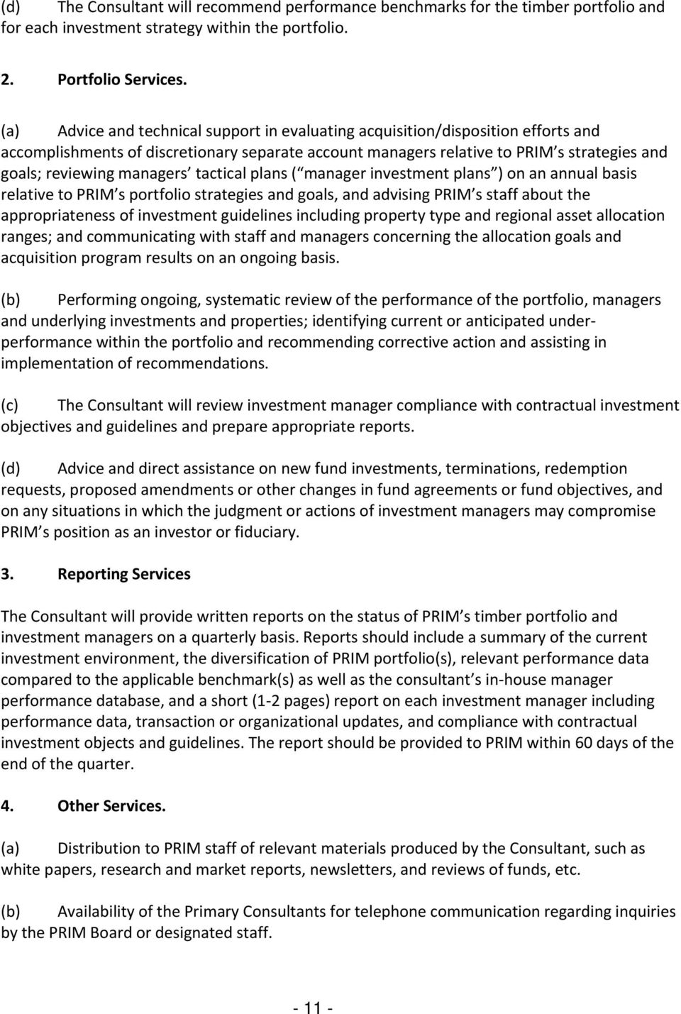 managers tactical plans ( manager investment plans ) on an annual basis relative to PRIM s portfolio strategies and goals, and advising PRIM s staff about the appropriateness of investment guidelines