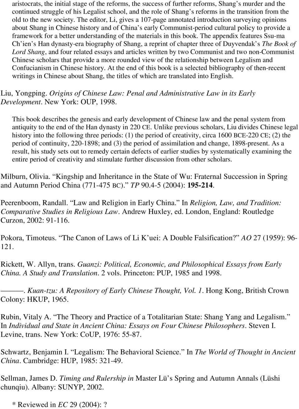 The editor, Li, gives a 107-page annotated introduction surveying opinions about Shang in Chinese history and of China s early Communist-period cultural policy to provide a framework for a better