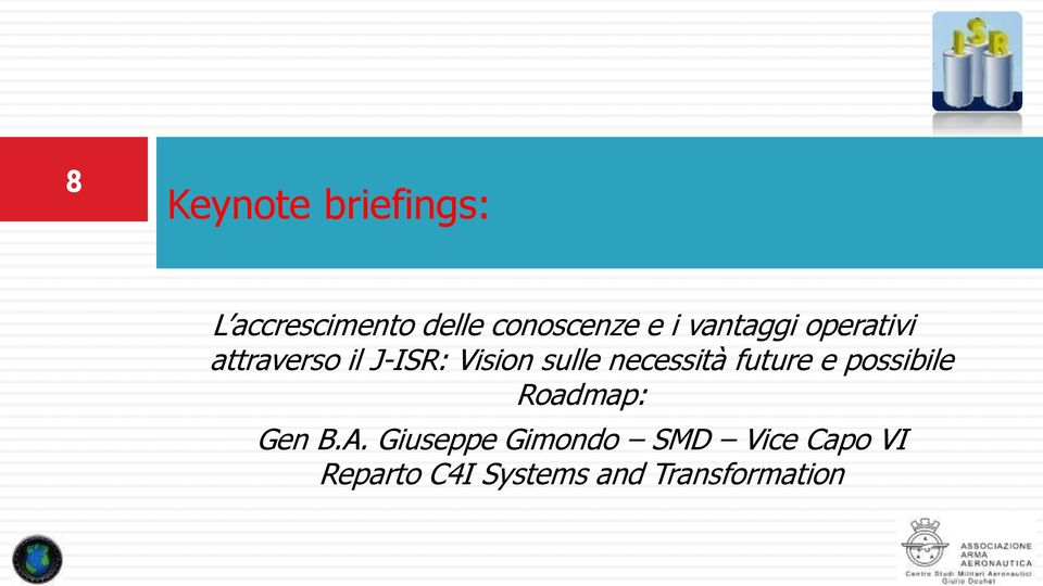 necessità future e possibile Roadmap: Gen B.A.