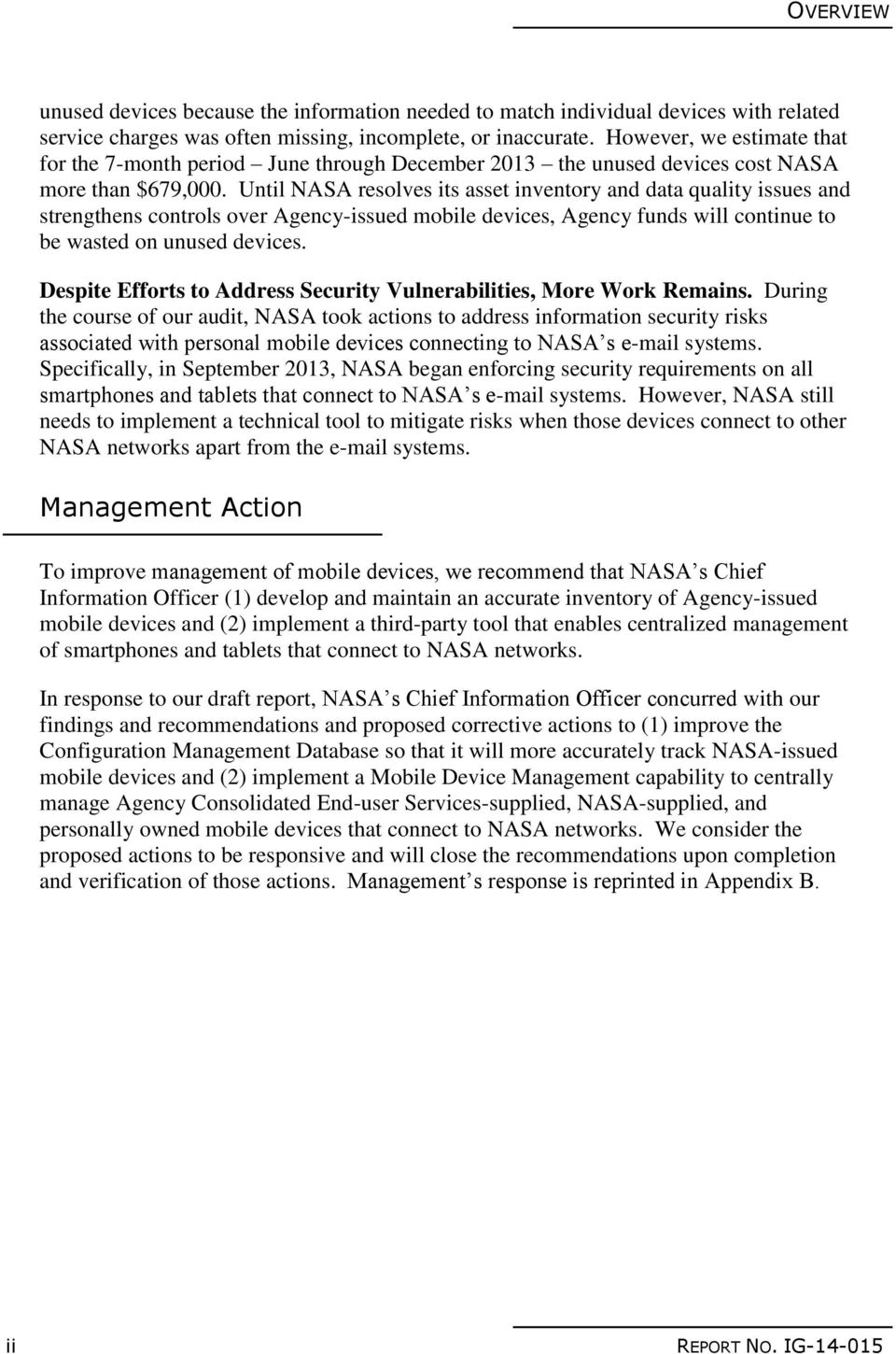 Until NASA resolves its asset inventory and data quality issues and strengthens controls over Agency-issued mobile devices, Agency funds will continue to be wasted on unused devices.