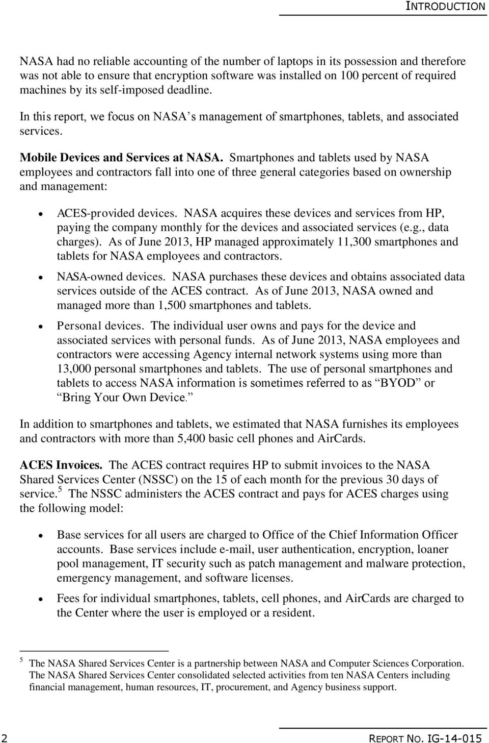 Smartphones and tablets used by NASA employees and contractors fall into one of three general categories based on ownership and management: ACES-provided devices.