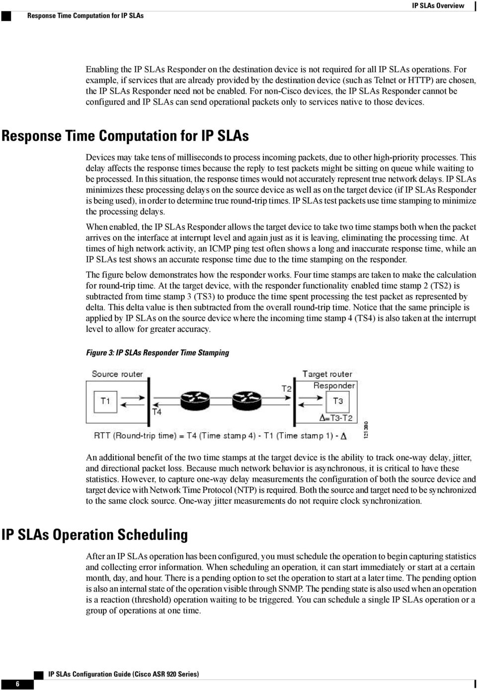 For non-cisco devices, the IP SLAs Responder cannot be configured and IP SLAs can send operational packets only to services native to those devices.