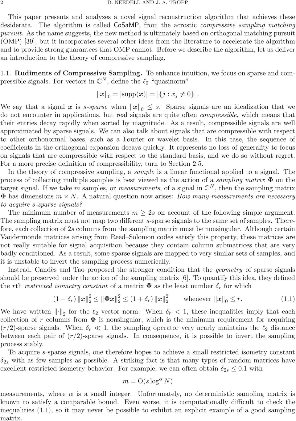 algorithm and to provide strong guarantees that OMP cannot Before we describe the algorithm, let us deliver an introduction to the theory of compressive sampling 11 Rudiments of Compressive Sampling