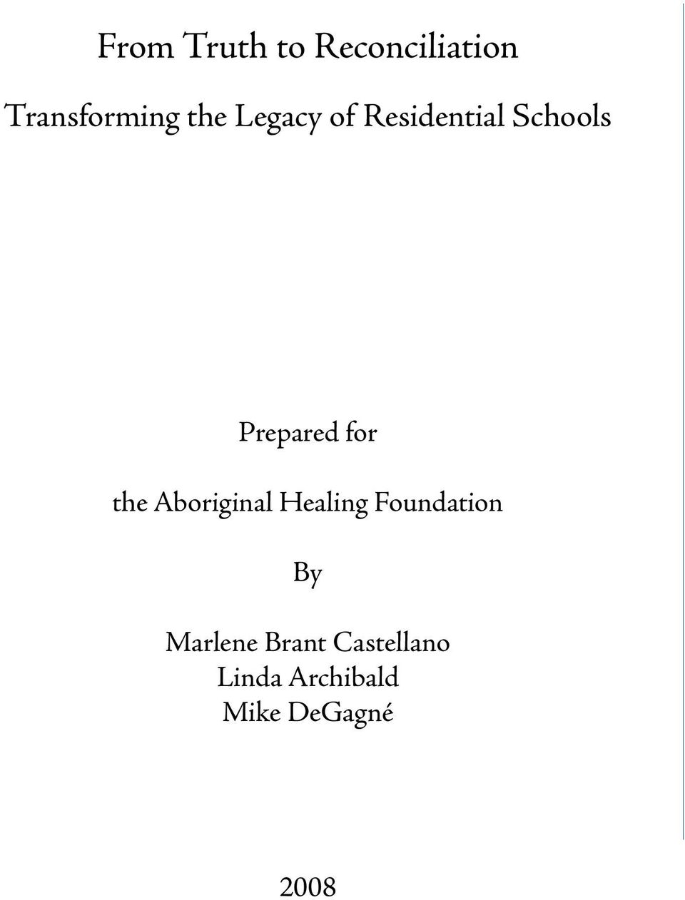 the Aboriginal Healing Foundation By Marlene