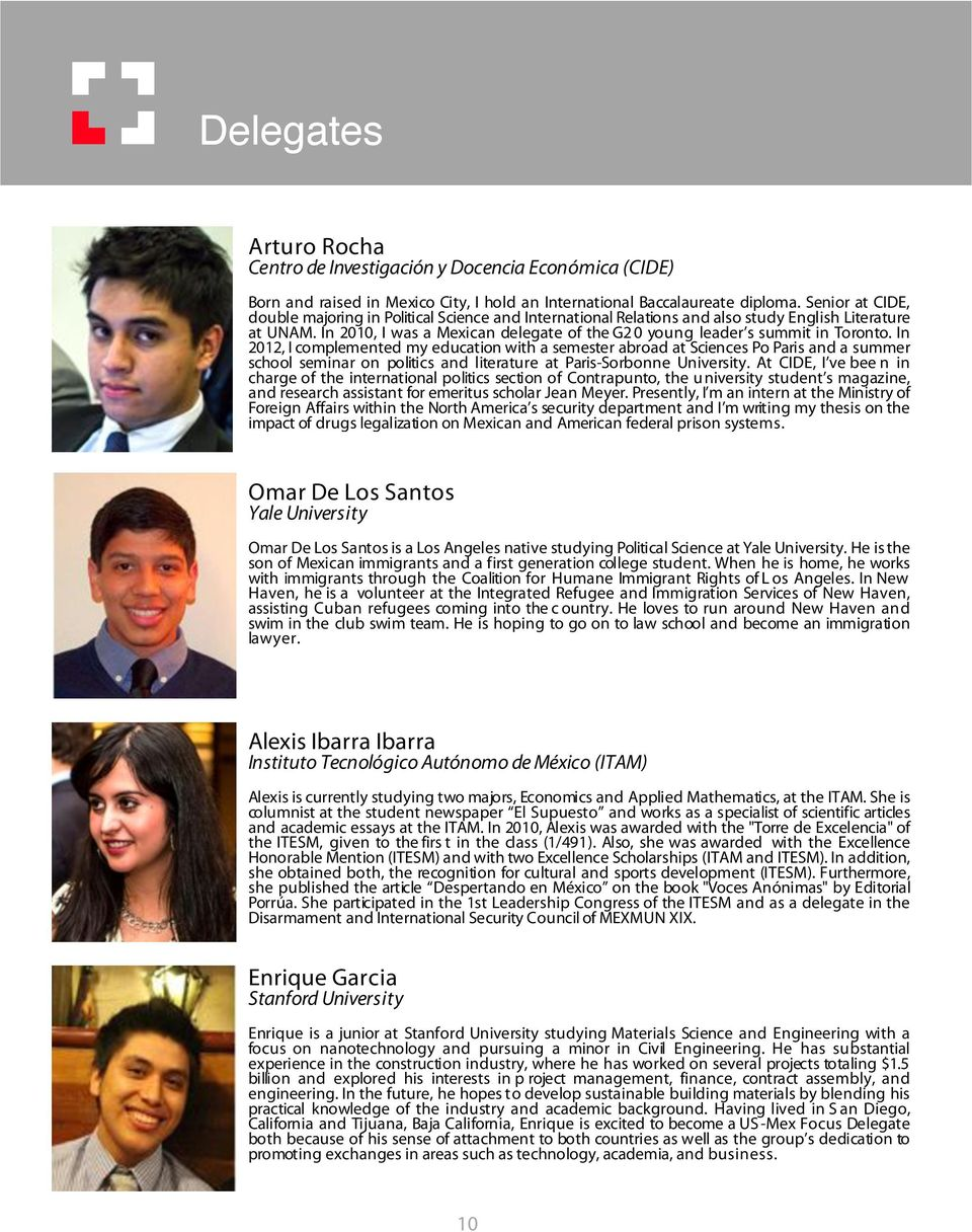 In 2010, I was a Mexican delegate of the G2 0 young leader s summit in Toronto.