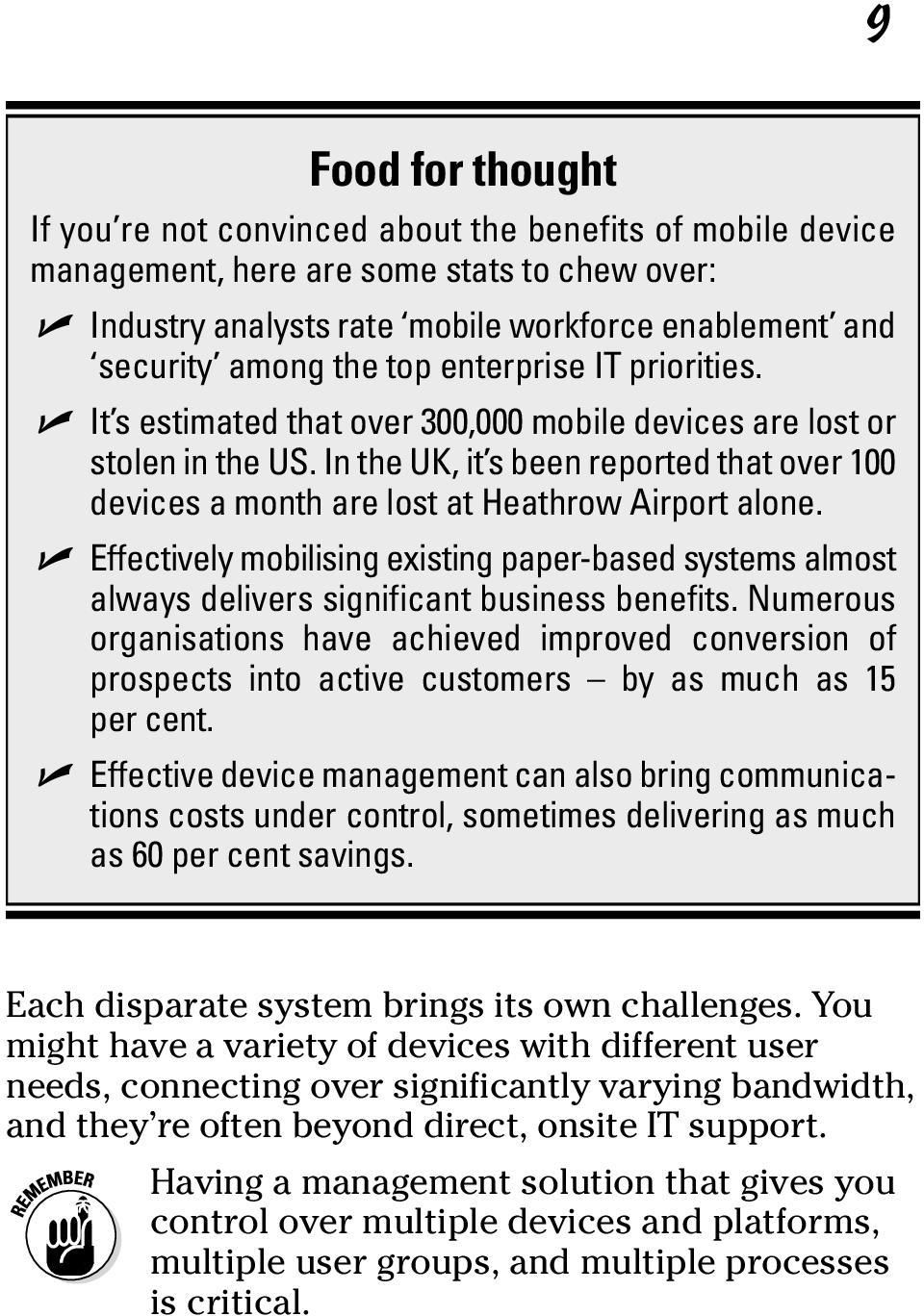 In the UK, it s been reported that over 100 devices a month are lost at Heathrow Airport alone.
