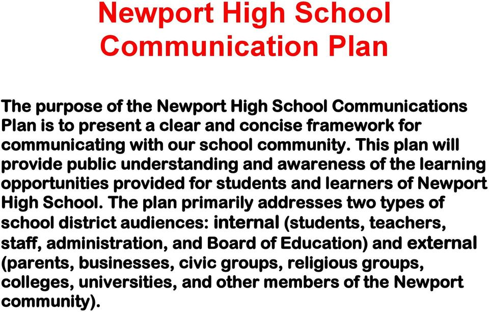This plan will provide public understanding and awareness of the learning opportunities provided for students and learners of Newport High School.