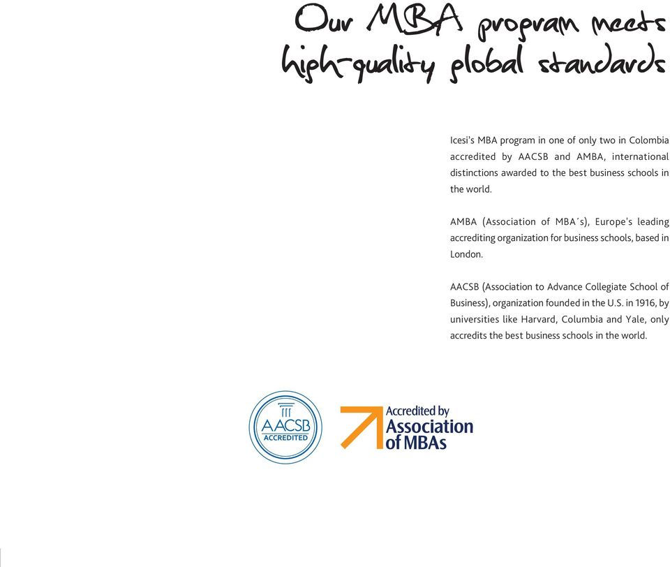 AMBA (Association of MBA s), Europe's leading accrediting organization for business schools, based in London.