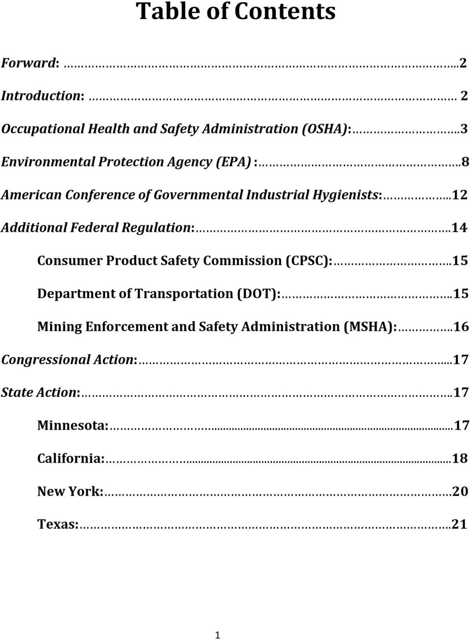.12 Additional Federal Regulation:.14 Consumer Product Safety Commission (CPSC):.15 Department of Transportation (DOT):.