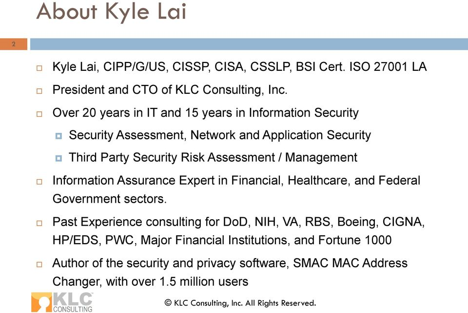 / Management Information Assurance Expert in Financial, Healthcare, and Federal Government sectors.