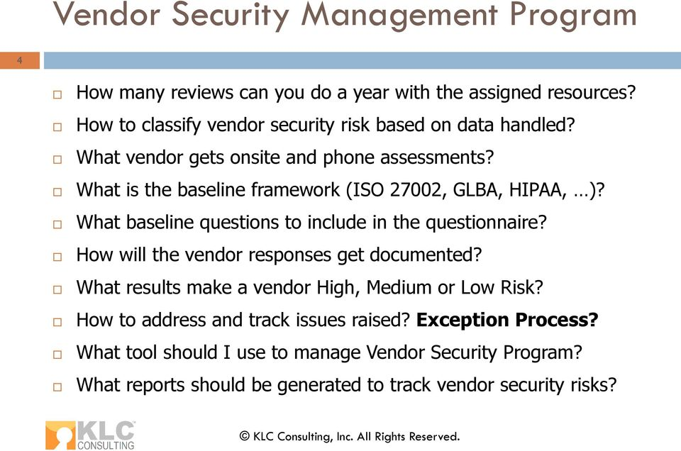 What is the baseline framework (ISO 27002, GLBA, HIPAA, )? What baseline questions to include in the questionnaire?