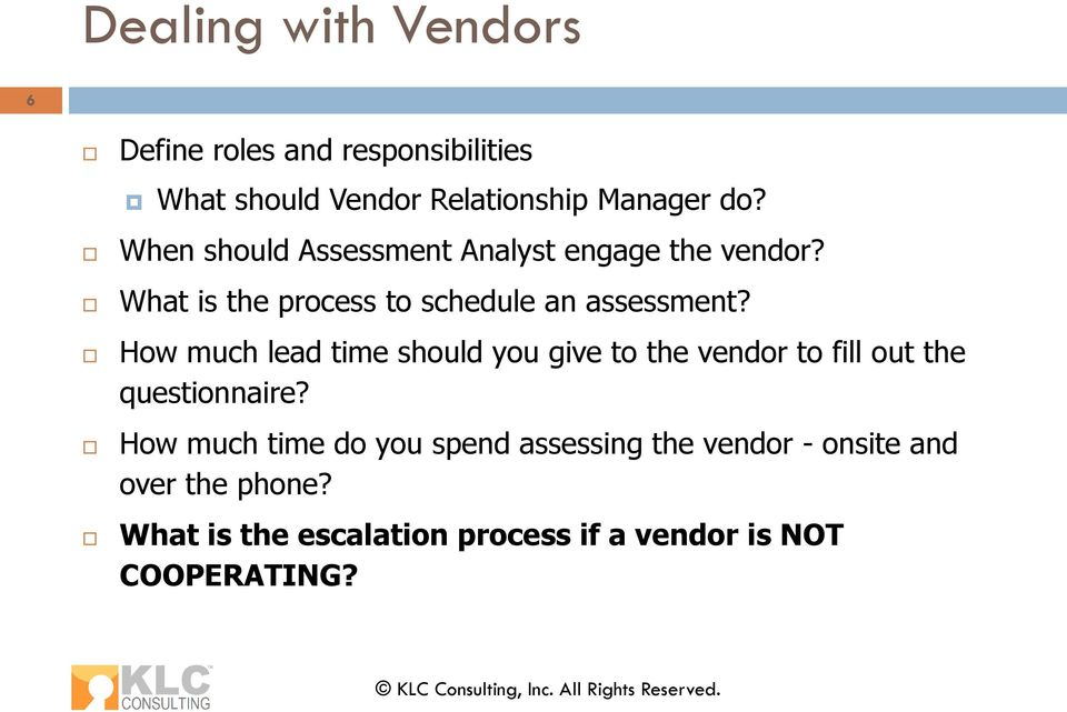 How much lead time should you give to the vendor to fill out the questionnaire?