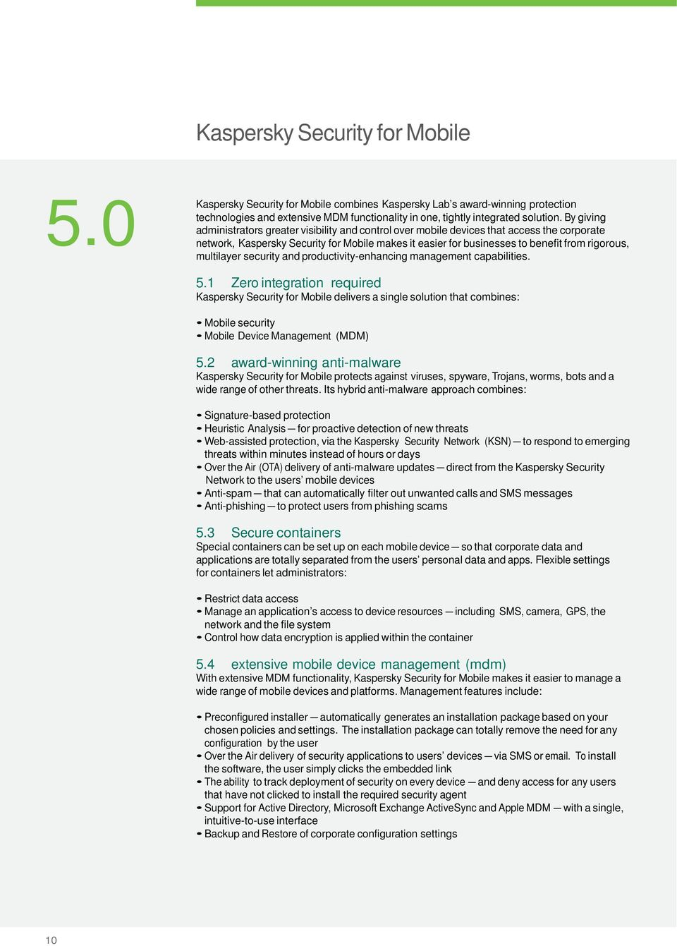 multilayer security and productivity-enhancing management capabilities. 5.