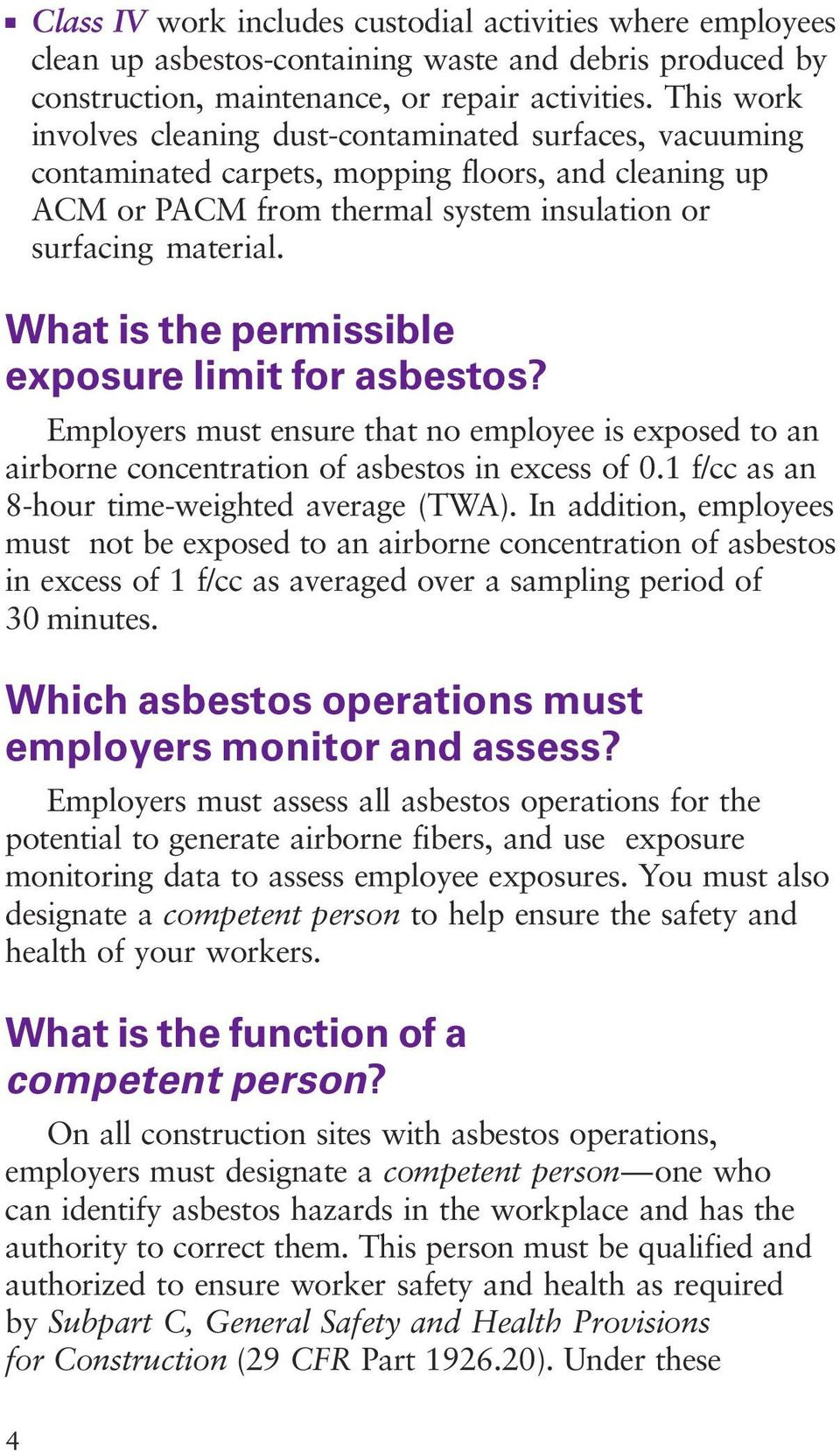 What is the permissible exposure limit for asbestos? Employers must ensure that no employee is exposed to an airborne concentration of asbestos in excess of 0.