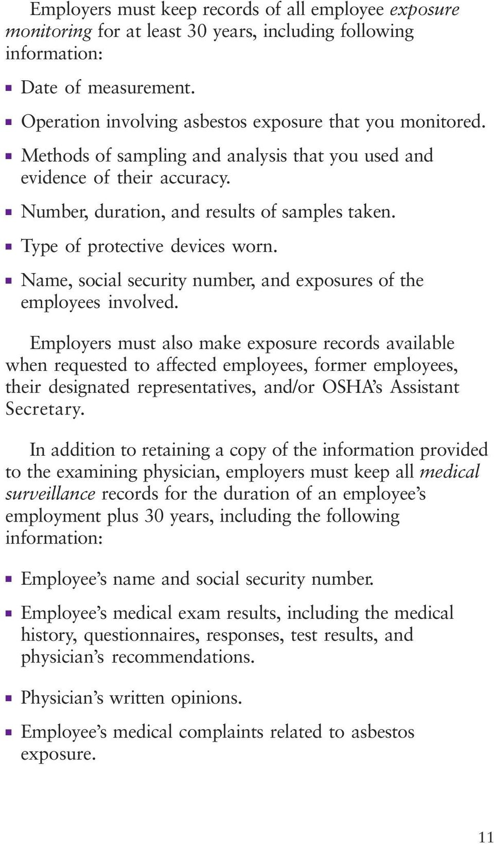 Name, social security number, and exposures of the employees involved.