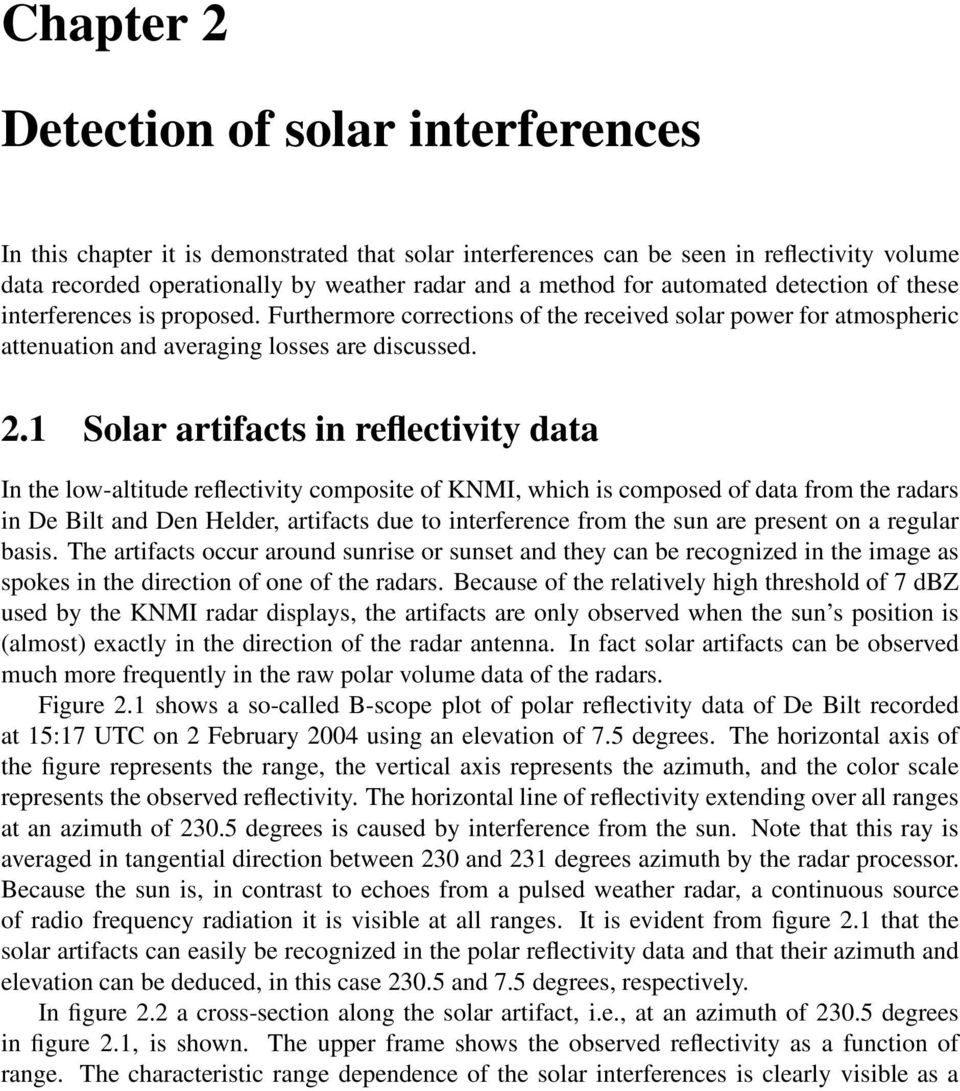1 Solar artifacts in reflectivity data In the low-altitude reflectivity composite of KNMI, which is composed of data from the radars in De Bilt and Den Helder, artifacts due to interference from the