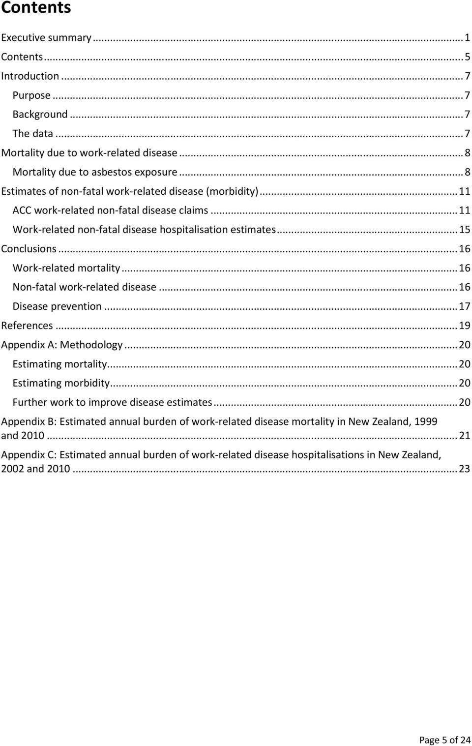 .. 16 Work-related mortality... 16 Non-fatal work-related disease... 16 Disease prevention... 17 References... 19 Appendix A: Methodology... 20 Estimating mortality... 20 Estimating morbidity.