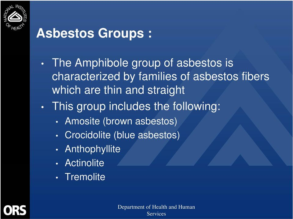 and straight This group includes the following: Amosite