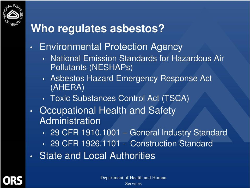 (NESHAPs) Asbestos Hazard Emergency Response Act (AHERA) Toxic Substances Control Act