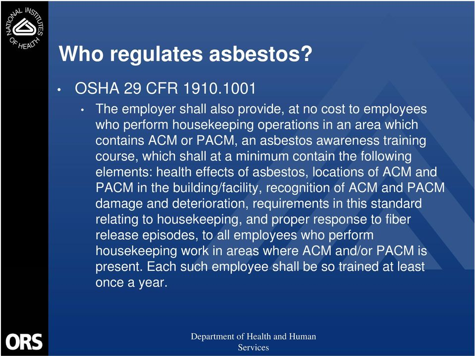 training course, which shall at a minimum contain the following elements: health effects of asbestos, locations of ACM and PACM in the building/facility, recognition