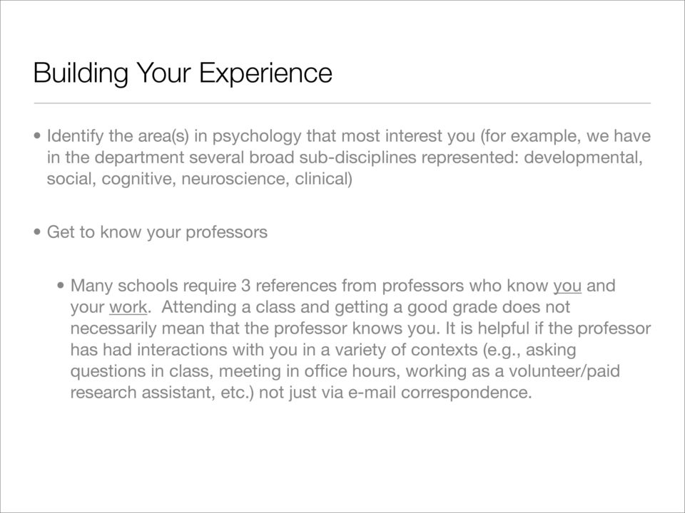 Attending a class and getting a good grade does not necessarily mean that the professor knows you.