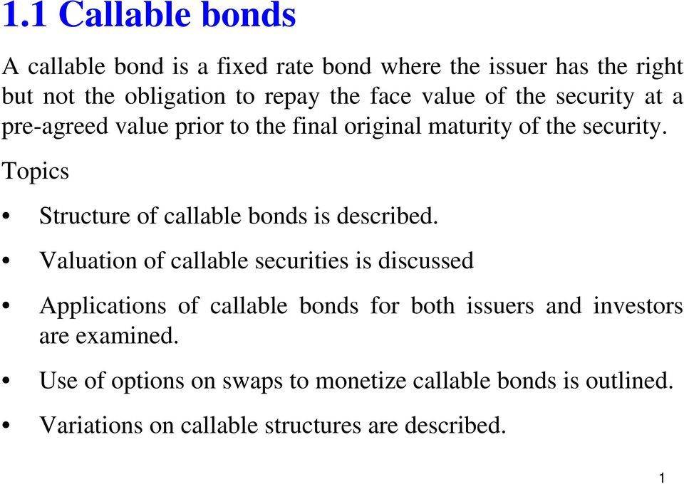 Topics Structure of callable bonds is described.