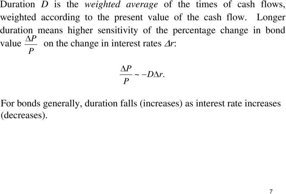 Longer duration means higher sensitivity of the percentage change in bond P value on
