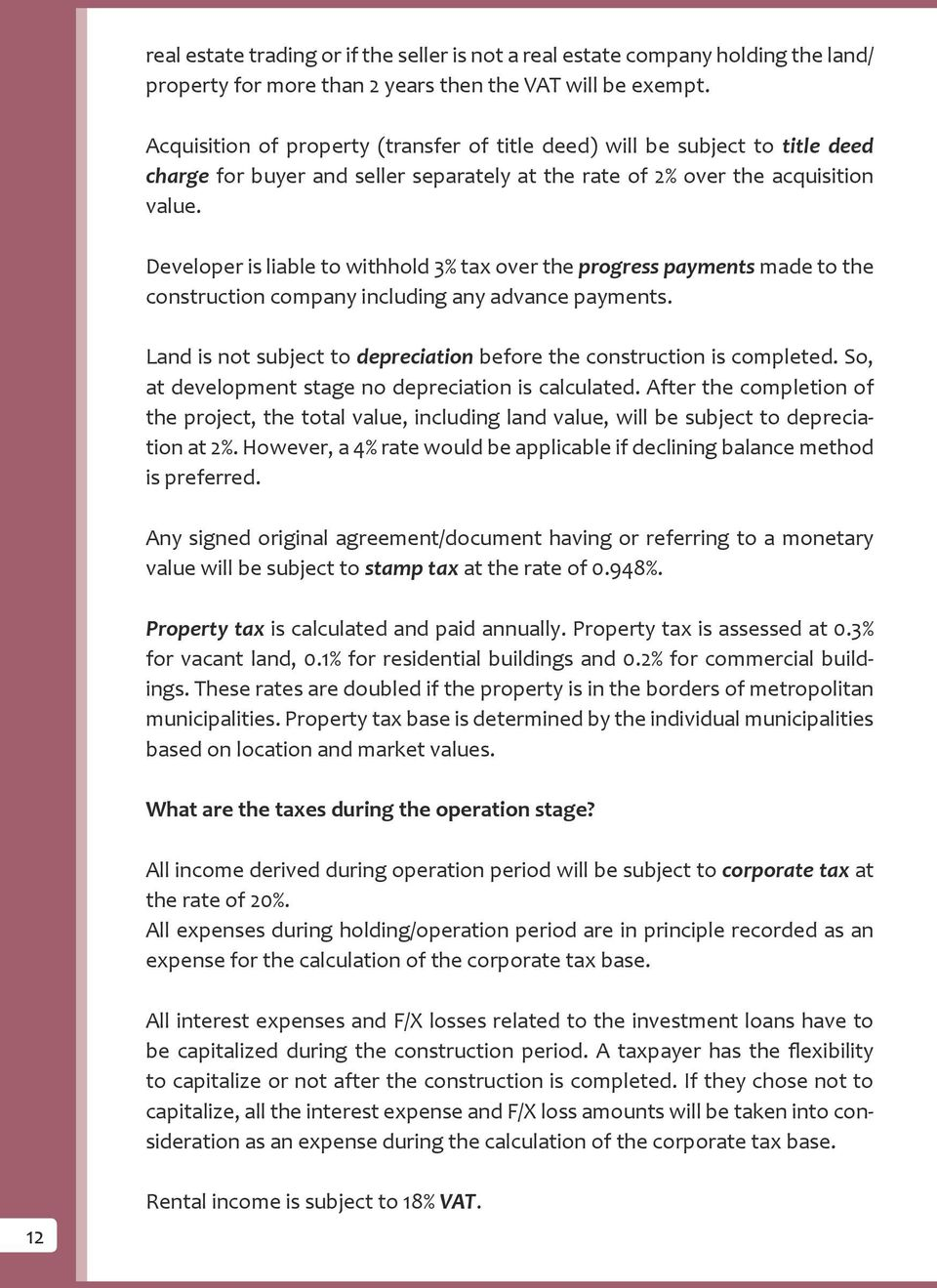 Developer is liable to withhold 3% tax over the progress payments made to the construction company including any advance payments.