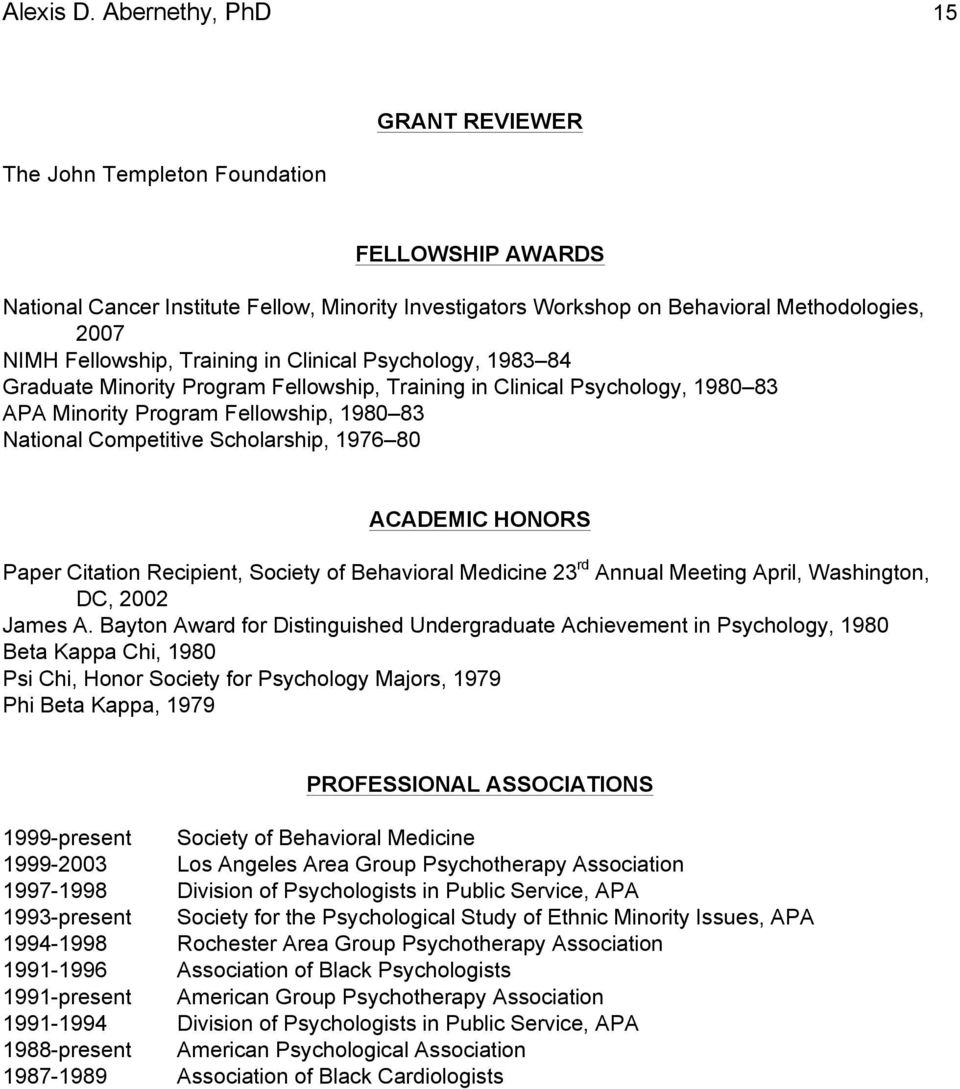 Training in Clinical Psychology, 1983 84 Graduate Minority Program Fellowship, Training in Clinical Psychology, 1980 83 APA Minority Program Fellowship, 1980 83 National Competitive Scholarship, 1976