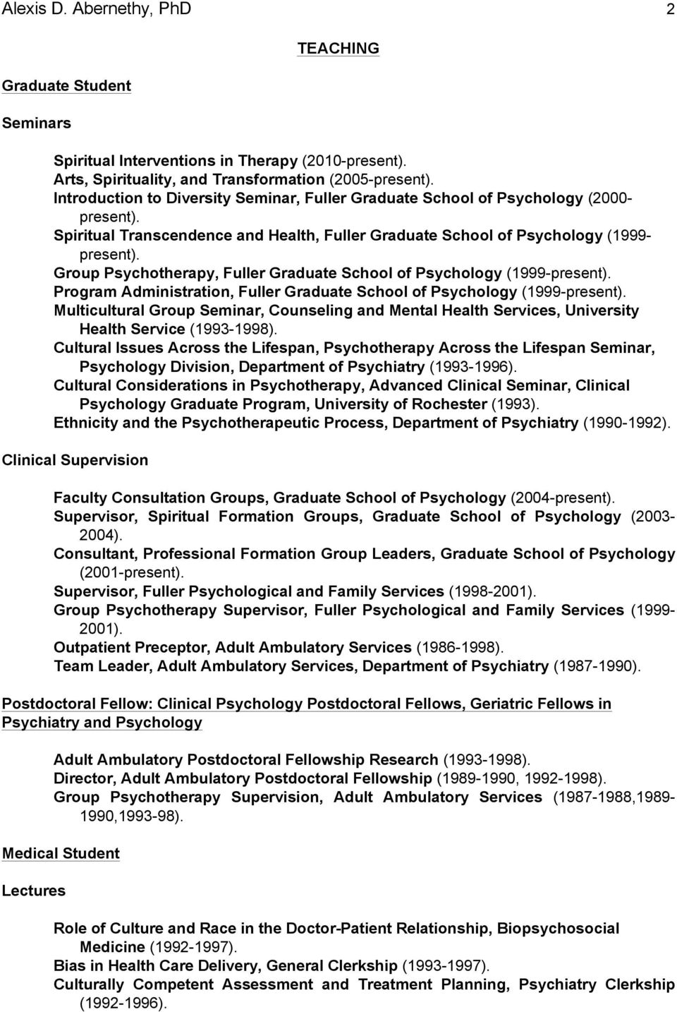 Group Psychotherapy, Fuller Graduate School of Psychology (1999-present). Program Administration, Fuller Graduate School of Psychology (1999-present).