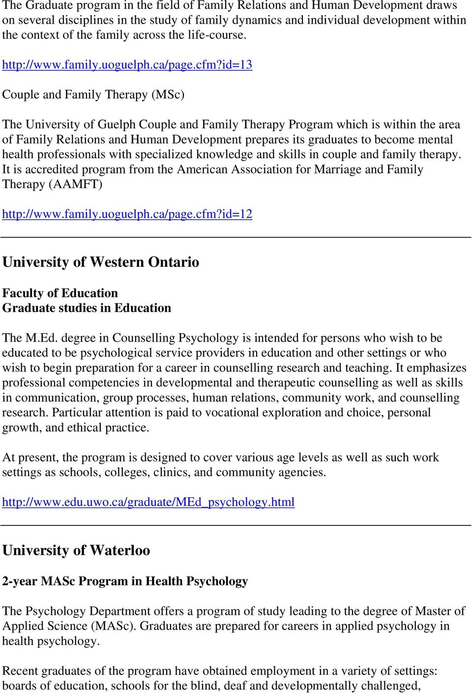 id=13 Couple and Family Therapy (MSc) The University of Guelph Couple and Family Therapy Program which is within the area of Family Relations and Human Development prepares its graduates to become