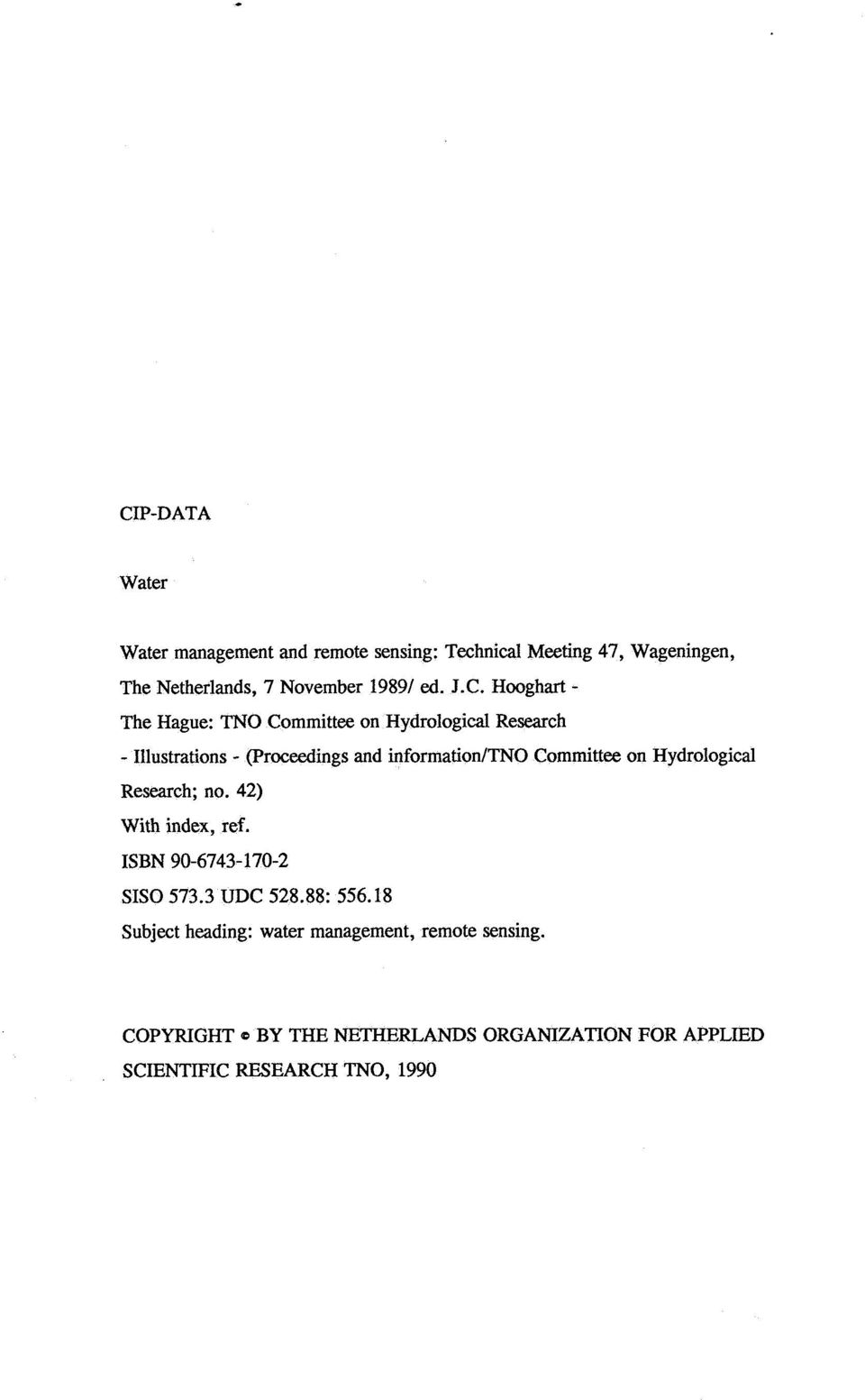 Hooghart - The Hague: TNO Committee on Hydrological Research - Illustrations - (Proceedings and informationitn0 Committee