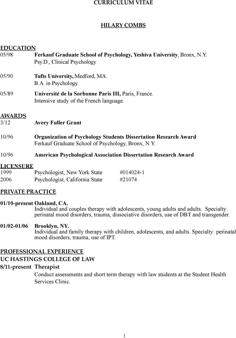 AWARDS 3/12 Avery Fuller Grant 10/96 Organization of Psychology Students Dissertation Research Award Ferkauf Graduate School of Psychology, Bronx, N.Y.